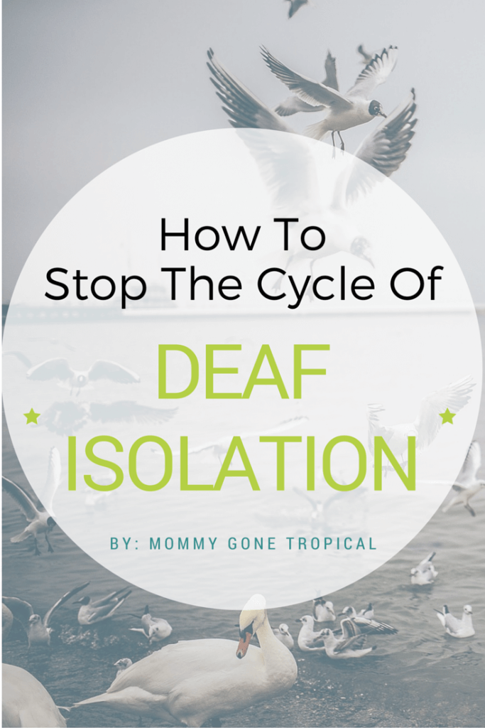 How to stop the cycle of Deaf isolation
