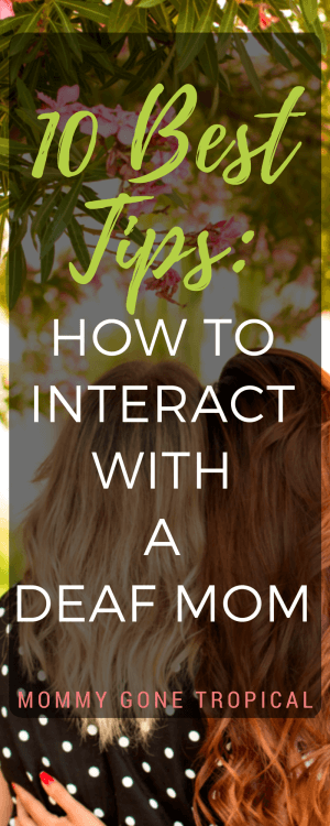 how to interact with a deaf mom