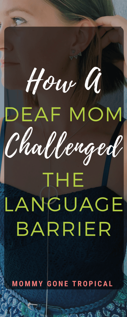 How a Deaf mom blogger challenged the language barrier by doing this...